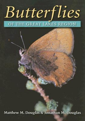 Butterflies Of The Great Lakes Region By Douglas, Matthew M./ Douglas, Jonathan M.