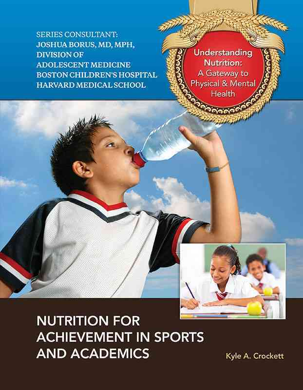 Nutrition for Achievement in Sports and Academics By Crockett, Kyle A.