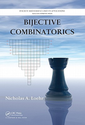 Bijective Combinatorics By Loehr, Nicholas